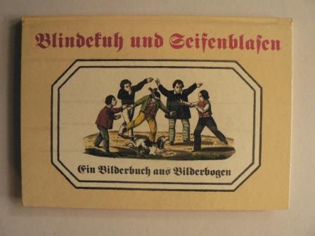 Werner Hirte Blindekuh und Seifenblasen. Ein Bilderbuch aus Bilderbogen 1. Auflage/EA