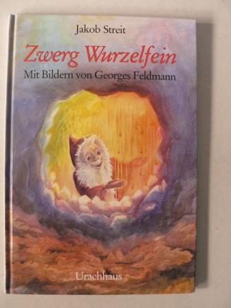 Streit, Jakob/Feldman, Georges (Illustr.) Zwerg Wurzelfein 7. Auflage