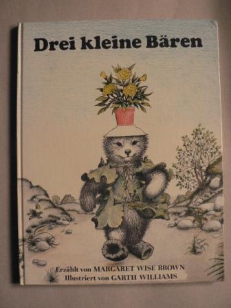 Margaret Wise Brown/Garth Williams (Illustr.) Drei kleine Bären