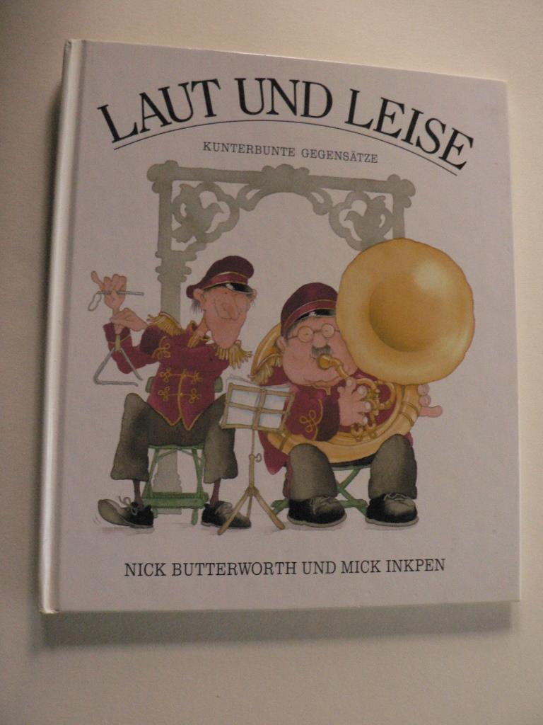 Butterworth, NickInkpen, Mick Laut und leise - Kunterbunte Gegensätze