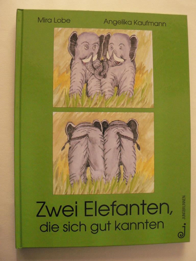 Lobe, Mira/Kaufmann, Angelika Zwei Elefanten, die sich gut kannten 10. Auflage
