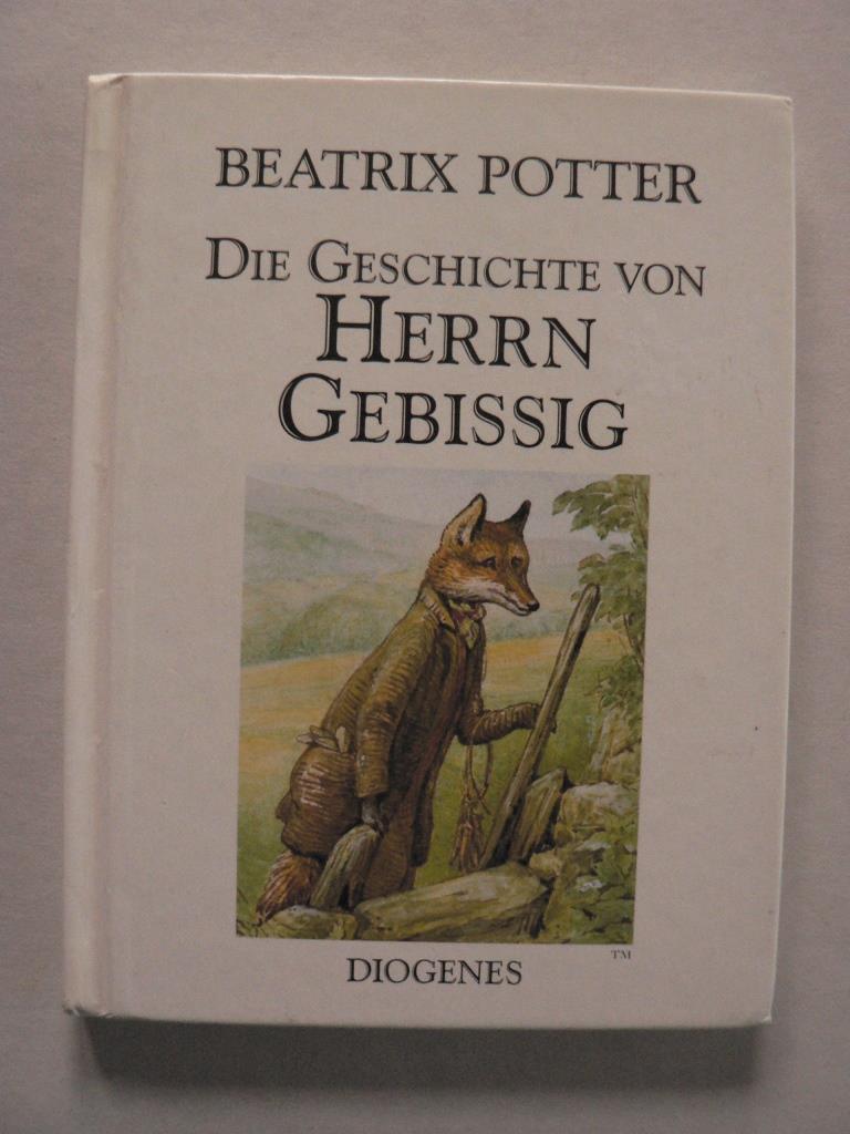 Potter, Beatrix/Schmölders, Claudia (Übersetz.) Die Geschichte von Herrn Gebissig