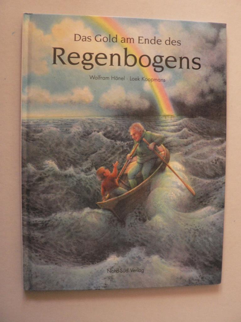 Hänel, Wolfram/Koopmans, Loek Das Gold am Ende des Regenbogens 1. Auflage
