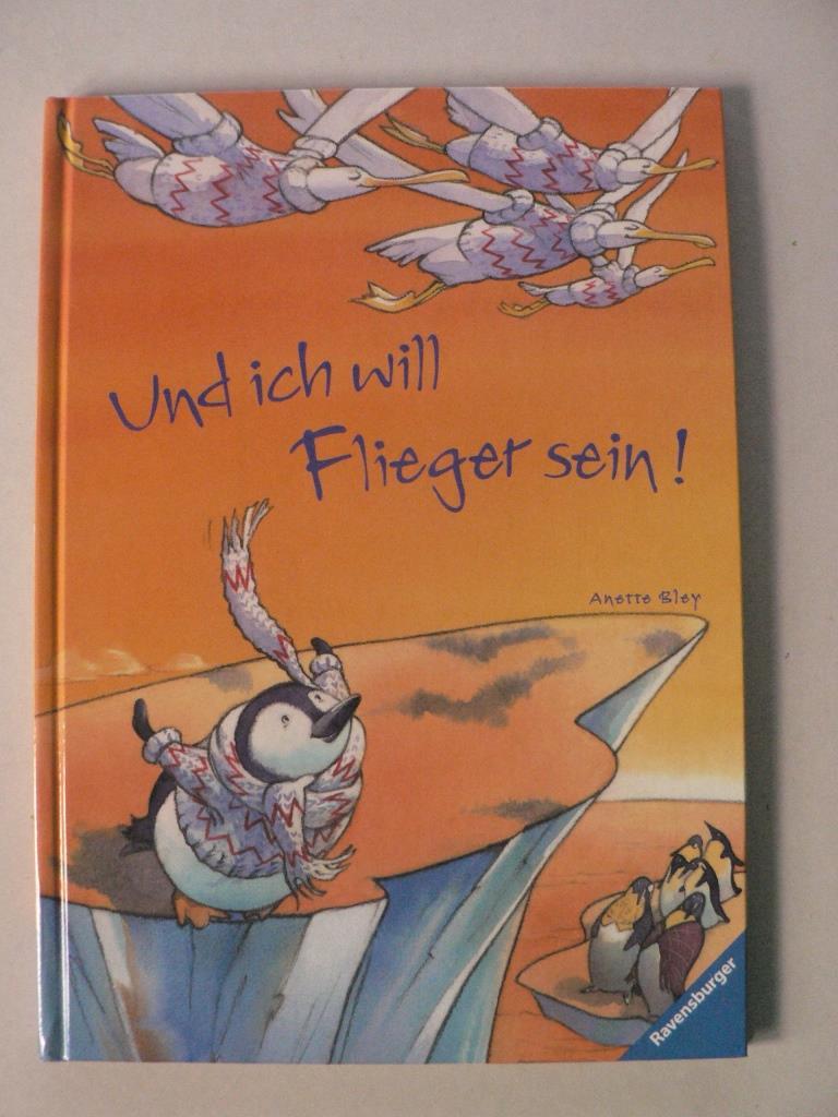 Und ich will Flieger sein! 1. Auflage/EA