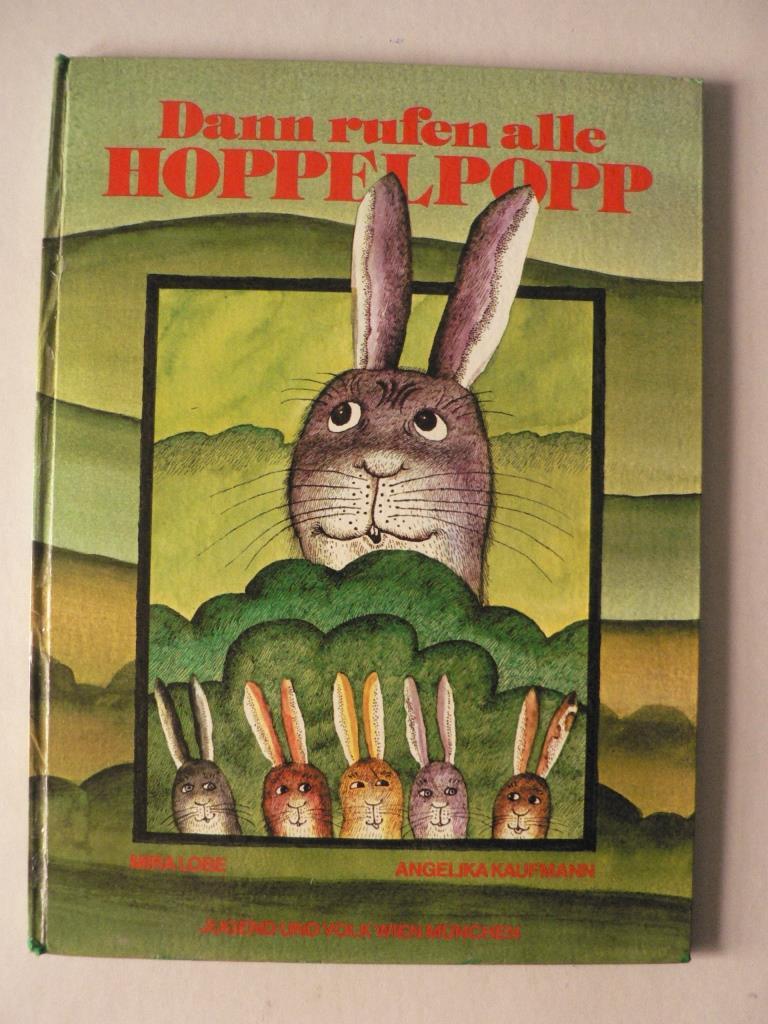 Lobe, Mira/Kaufmann, Angelika Dann rufen alle Hoppelpopp