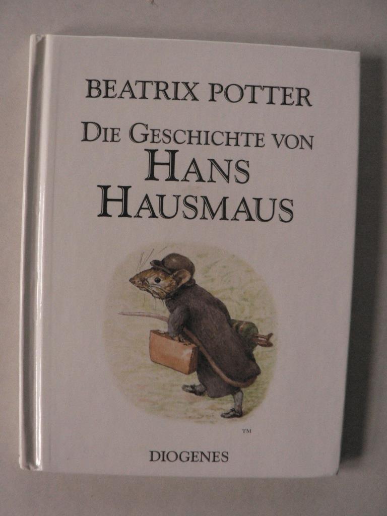 Potter, Beatrix/Schmölders, Claudia (Übersetz.) Die Geschichte von Hans Hausmaus