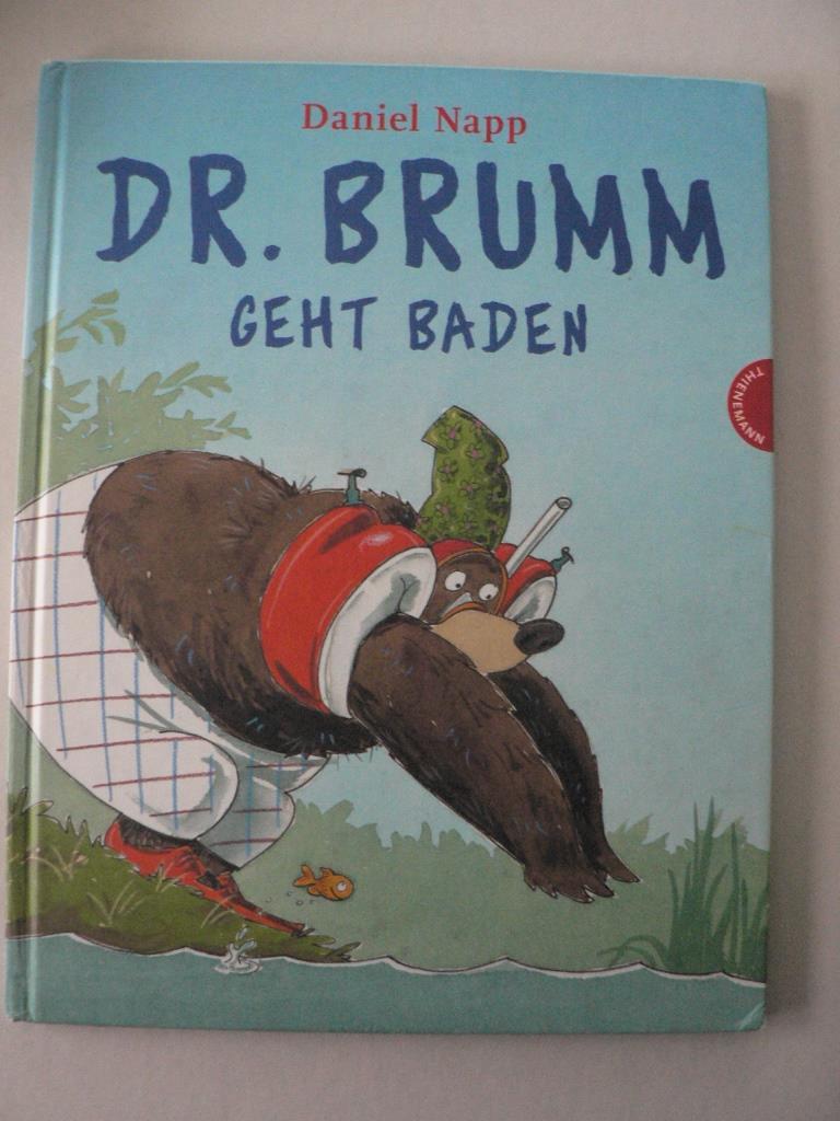 Napp, Daniel Dr. Brumm: Dr. Brumm geht baden 1. Auflage