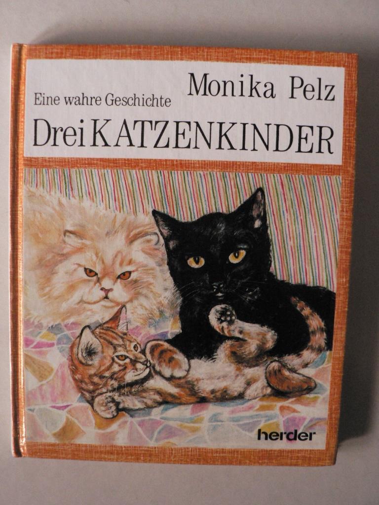 Drei Katzenkinder. Eine wahre Geschichte