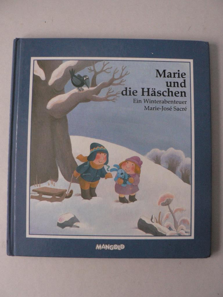 Sacré, Marie José/Zingsheim, Ingrid (Übersetz.) Marie und die Häschen. Ein Winterabenteuer 2. Auflage