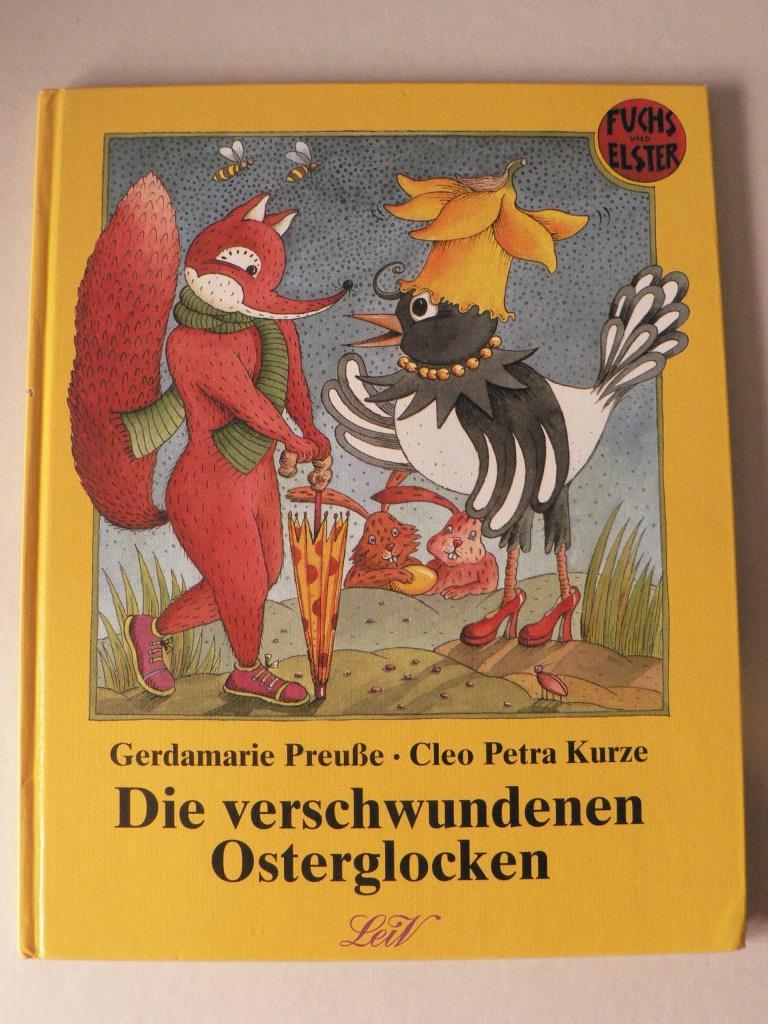 Gerdamarie Preuße/Cleo Petra Kurze Fuchs und Elster: Die verschwundenen Osterglocken 1. Auflage/EA