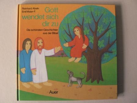 Gott wendet sich dir zu. Die schönsten Geschichten aus der Bibel 1. Auflage/EA