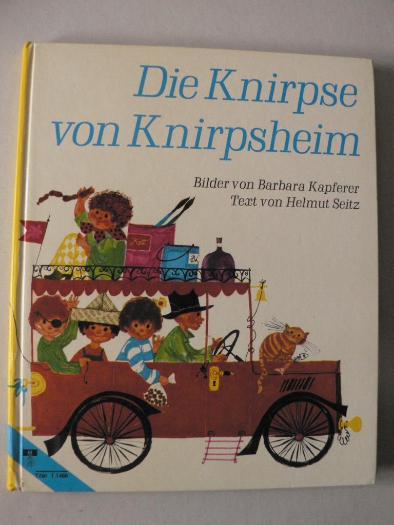 Barbara Kapferer (Illustr.)/Helmut Seitz Die Knirpse von Knirpsheim: Die Regenbogenfarbenmischmaschine