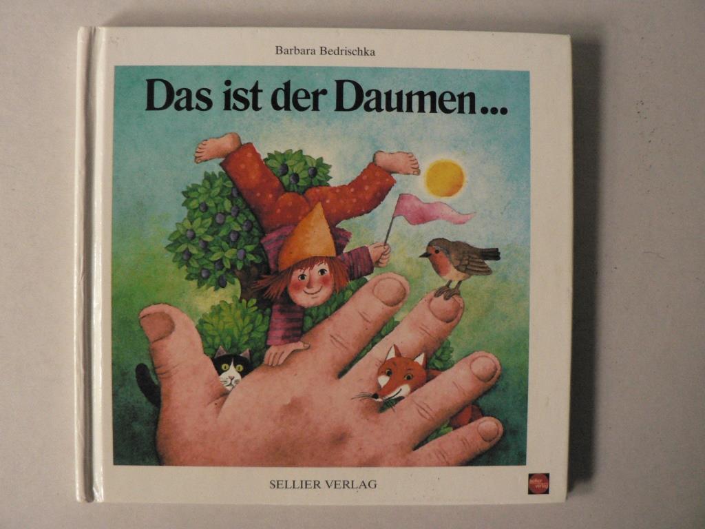 Bedrischka, Barbara  Das ist der Daumen...Fingerverse