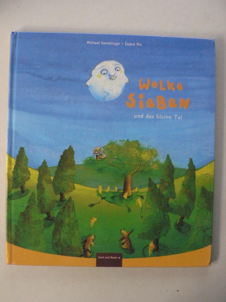 Sametinger, Michael/Pin, Isabel Wolke Sieben und das kleine Tal