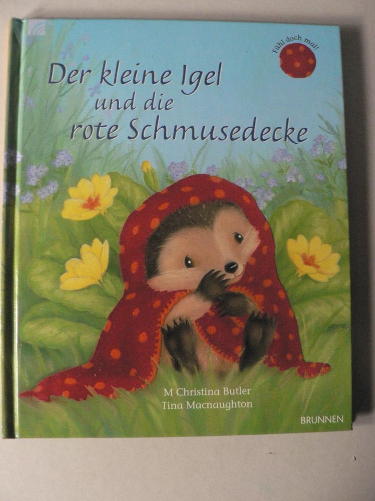 Butler, M Christina/Macnaughton, Tiina (Illustr.) Der kleine Igel und die rote Schmusedecke 2. Auflage