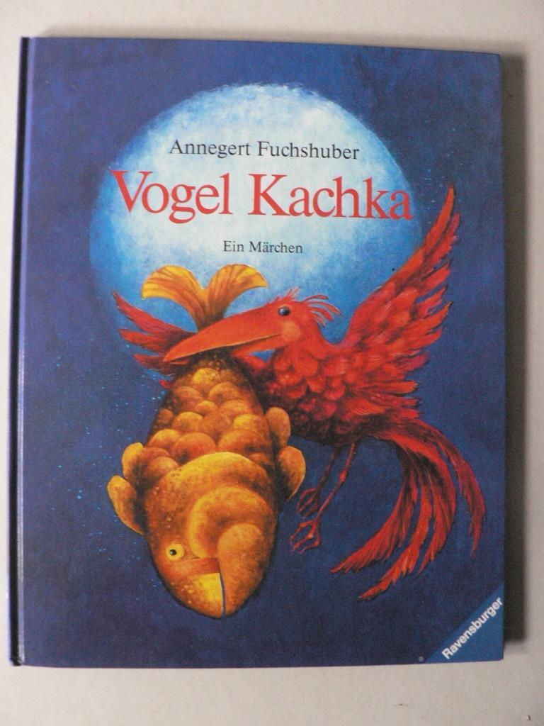 Fuchshuber, Annegert Vogel Kachka. Ein Märchen aus Tadschikistan 1. Auflage