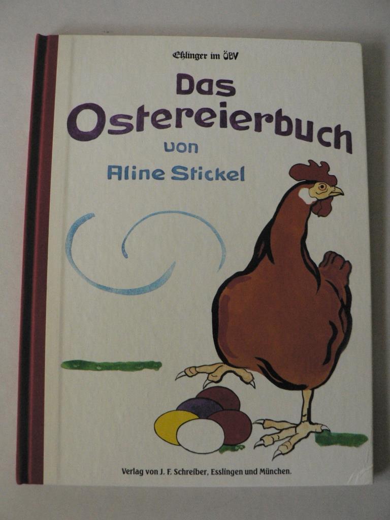 Stickel, Aline Das Ostereierbuch 1. Auflage
