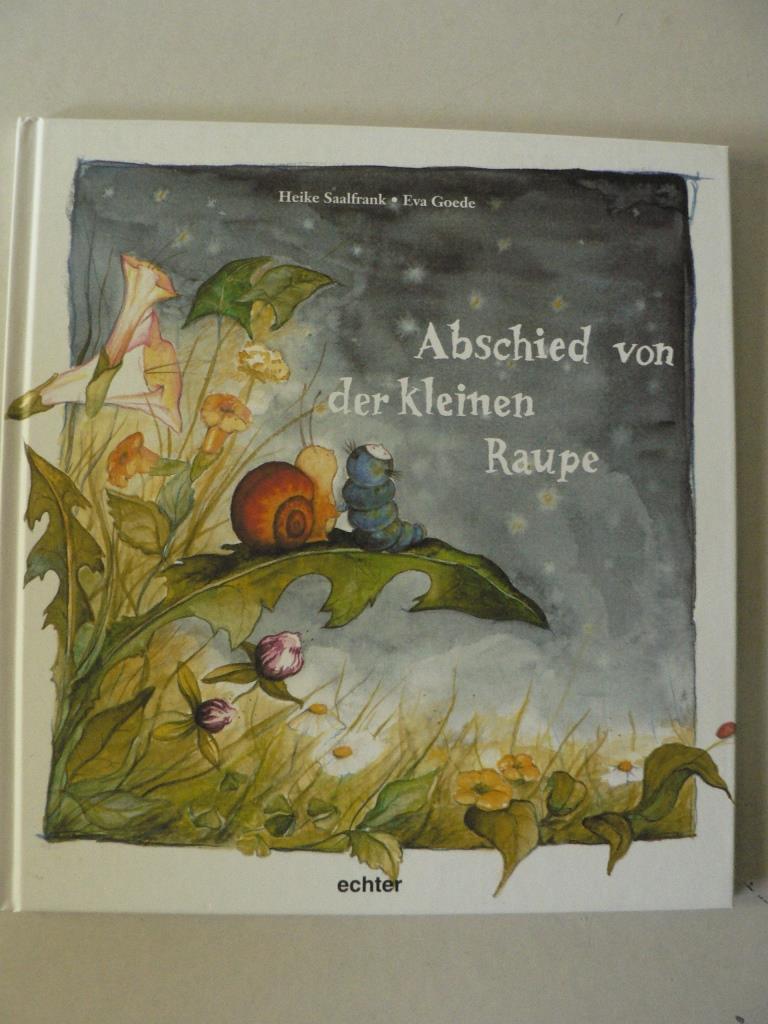 Saalfrank, Heike/Goede, Eva Abschied von der kleinen Raupe 16. Auflage