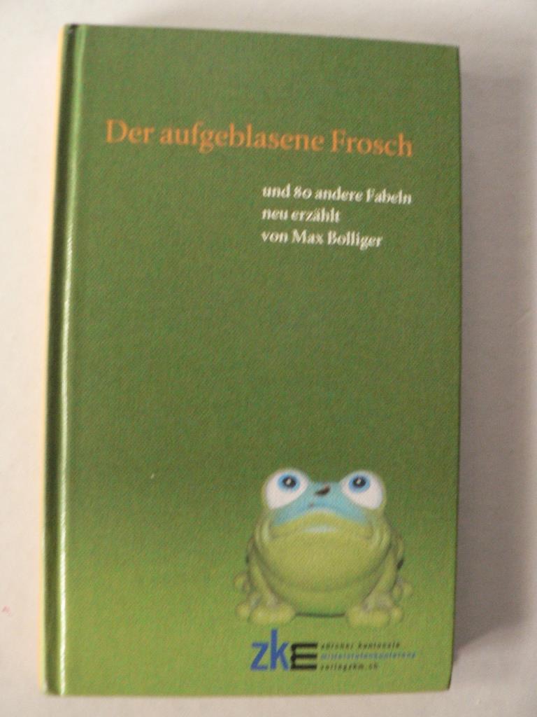 Der aufgeblasene Frosch - Und 80 andere Fabeln neu erzählt