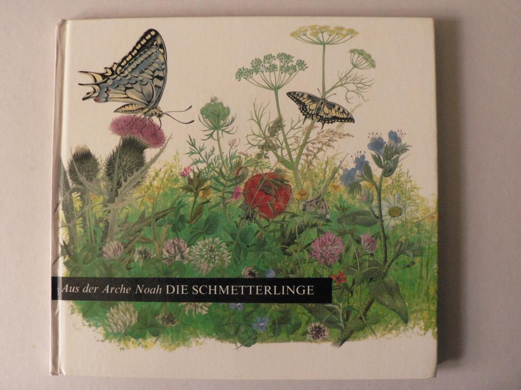 Iliane Roels (Idee)/Pauline Baynes (Illustr.)/Renate Aichele (Text) Aus der Arche Noah: Die Schmetterlinge