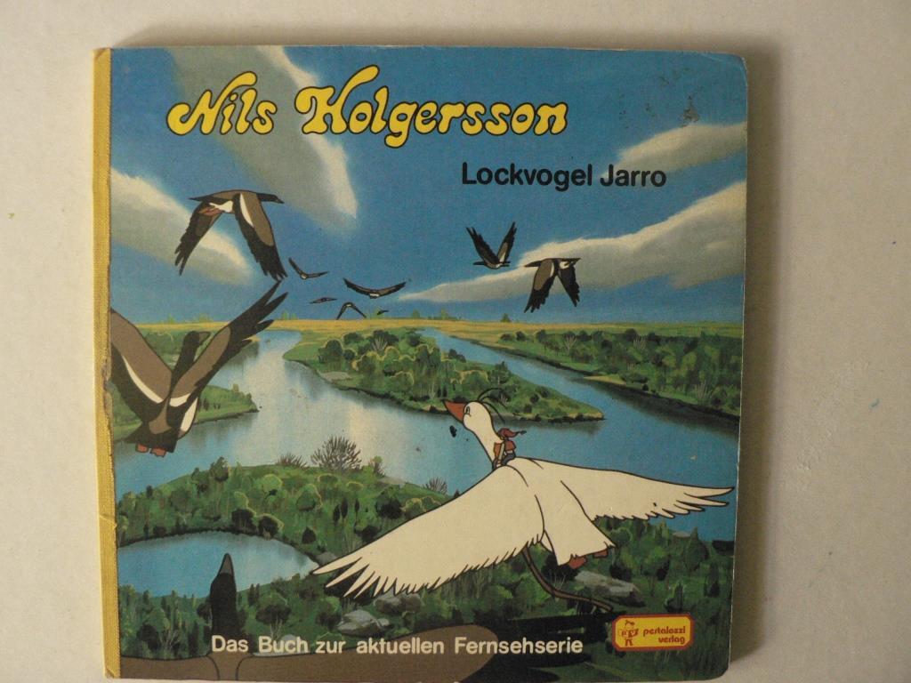 Nils Holgersson - Lockvogel Jarro (Das Buch zur aktuellen Fernsehserie)