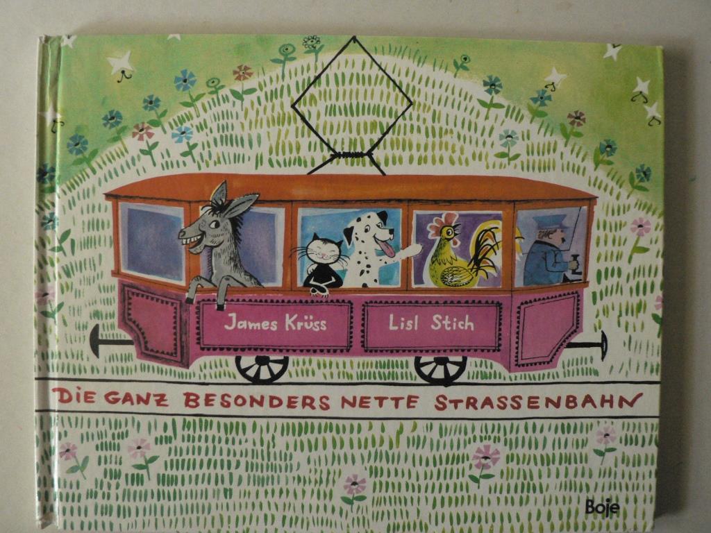 Krüss, James/Stich, Lisl (Illustr.) Die ganz besonders nette Straßenbahn 10. Auflage