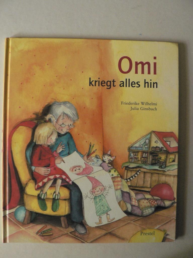 Wilhelmi, Friederike/Ginsbach, Julia Omi kriegt alles hin