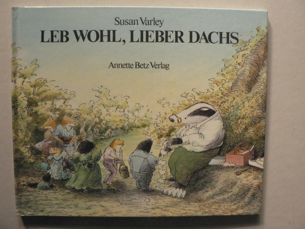 Varley, Susan/Weixelbaumer, Ingrid (Übersetz.) Leb wohl, lieber Dachs