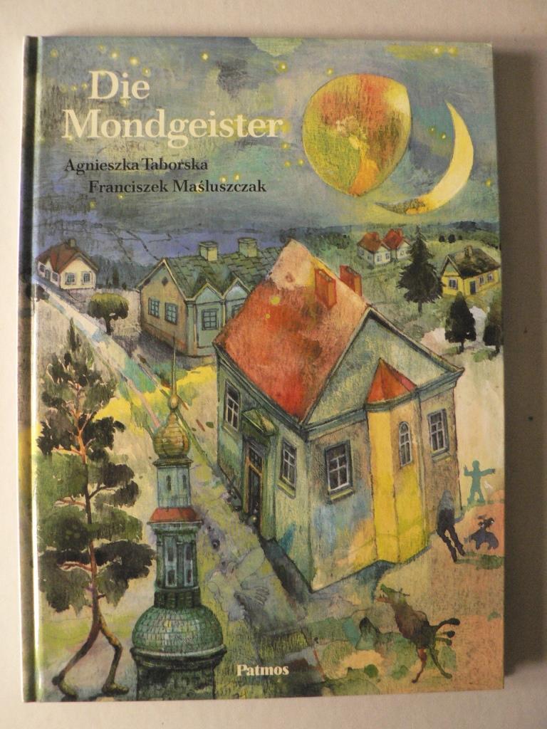 Taborska, Agnieszka/Masluszczak, Franciszek/Staemmler, Klaus (Übersetz.) Die Mondgeister 1. Auflage