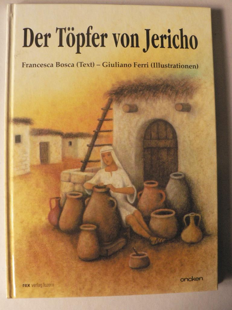 Bosca, Francesca/Ferri, Giuliano (Illustr.)/Schott, Hanna (Übersetz.) Der Töpfer von Jericho
