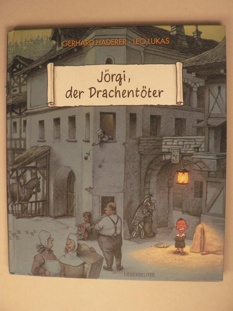 Jörgi, der Drachentöter - Ein Bilderbuch für Kinder und Erwachsene
