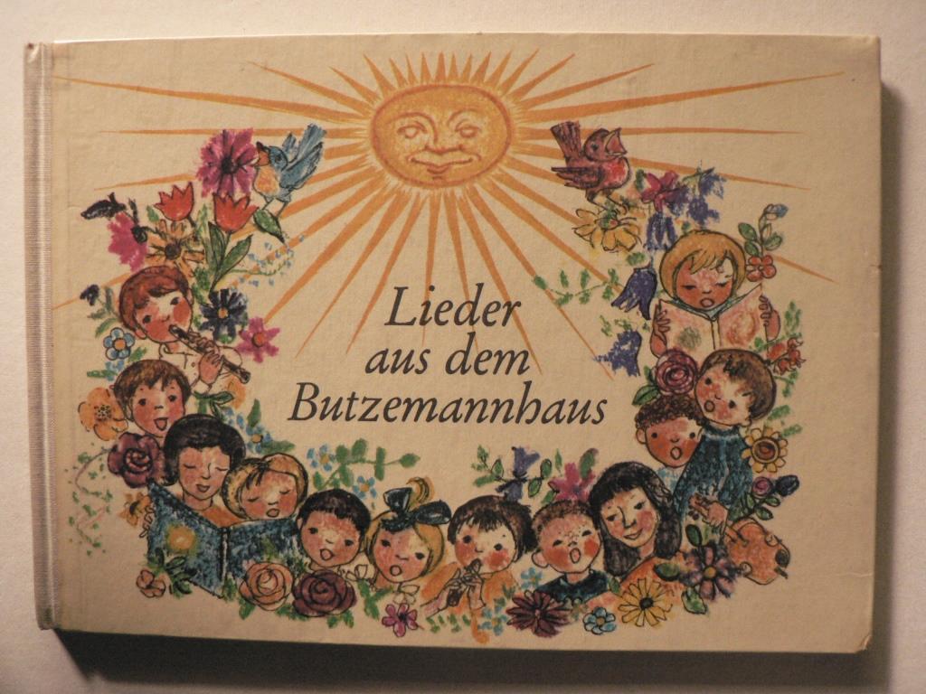 Ursula Walch (Illustr.)/Ernst Heinze & Horst Irrgang (Auswahl) Lieder aus dem Butzemannhaus. Kinderlieder im Rundfunk