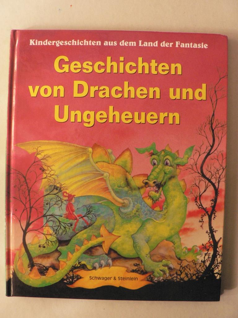 Kindergeschichten aus dem Land der Fantasie: Geschichten von Drachen und Ungeheuern