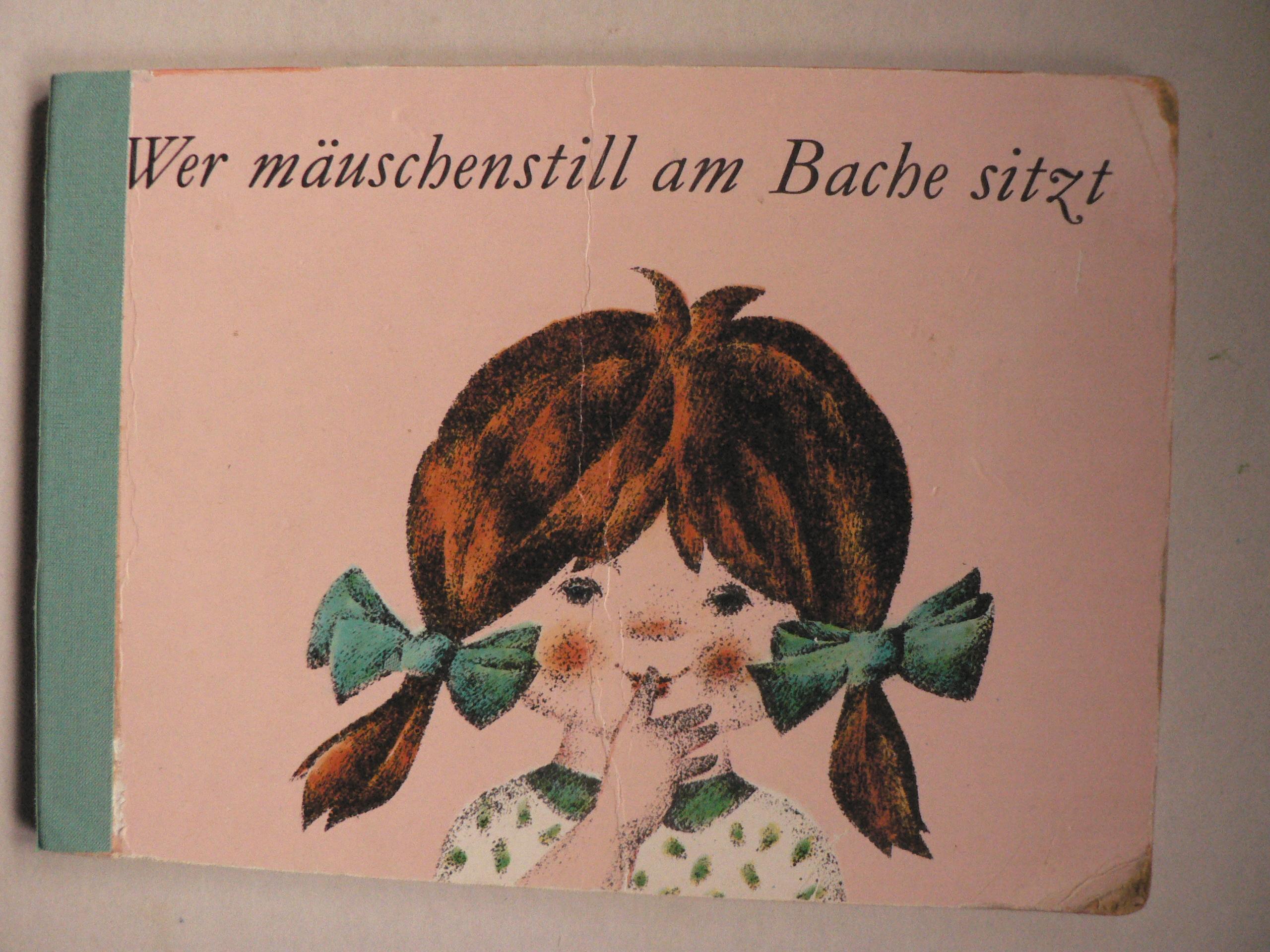 Alfred Könner (Text)/Karl-Heinz Appelmann (Illustr.) Wer mäuschenstill am Bache sitzt 4. Auflage