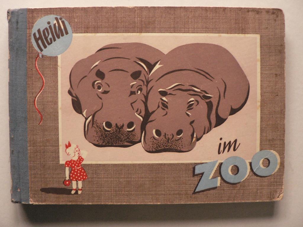 Heidi im Zoo. Ein Bilderbuch für Groß und Klein