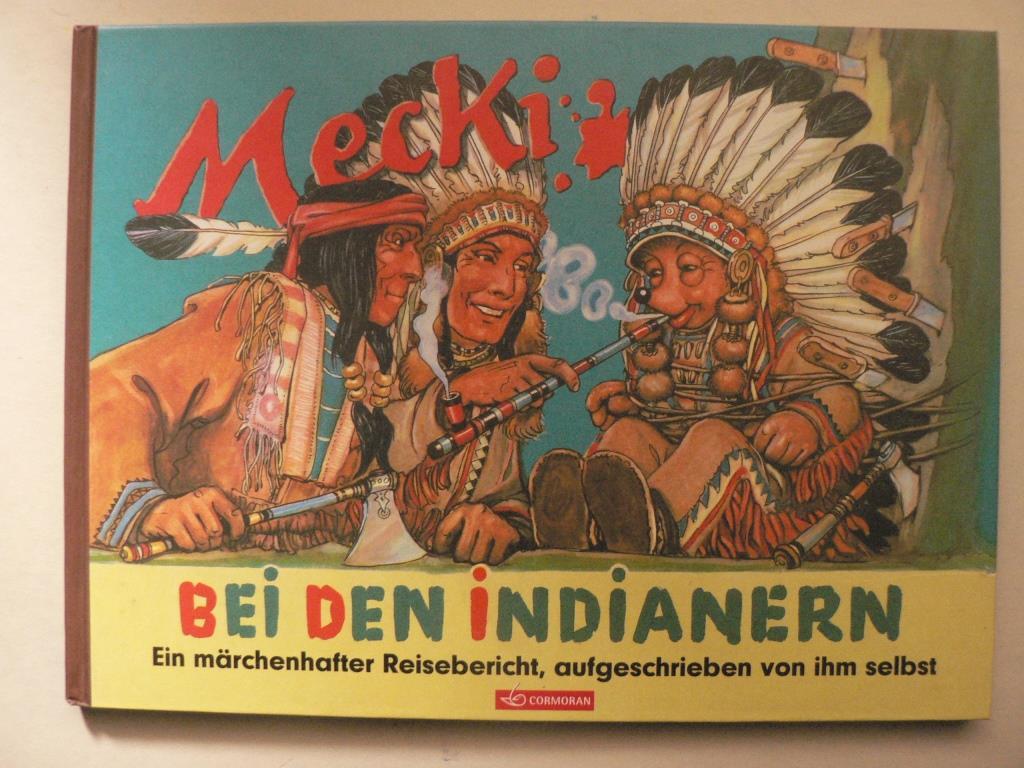 Professor Wilhelm Petersen  Mecki bei den Indianern. Ein märchenhafter Reisebericht, aufgeschrieben von ihm selbst