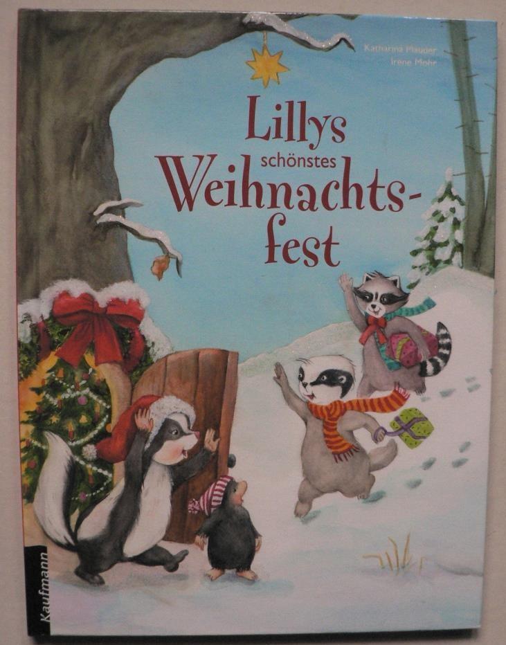 Mauder, Katharina/Mohr, Irene Lillys schönstes Weihnachtsfest 1. Auflage