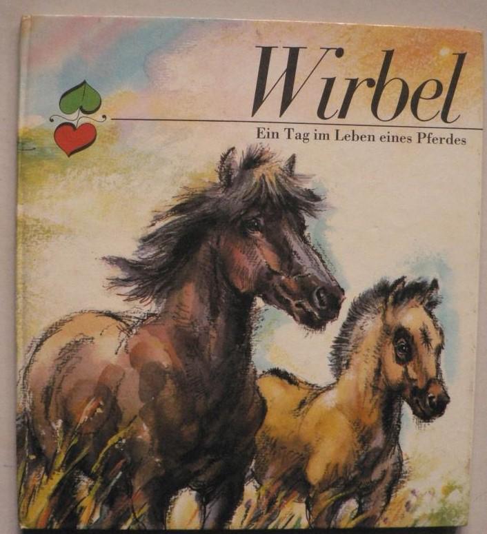 Wirbel - Ein Tag im Leben eines Pferdes 1. Auflage