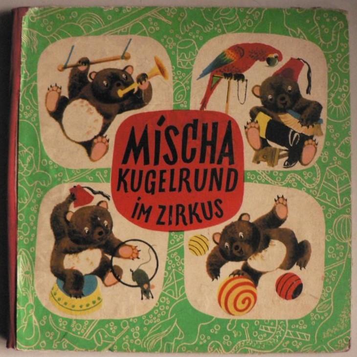 Mischa Kugelrund im Zirkus. Heitere Abenteuer des jungen Bären Mischa 16. bis 25.Tausend