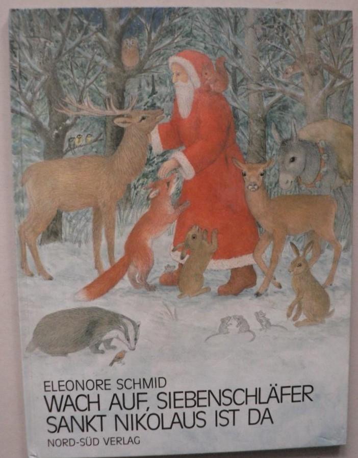 Schmid, Eleonore Wach auf, Siebenschläfer, Sankt Nikolaus ist da (großformatig)