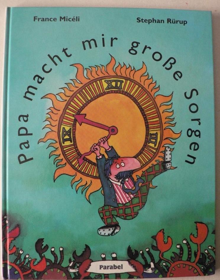 Papa macht mir große Sorgen - Micéli, France/Rürup, Stephan/Wohmann, Gabriele (Übersetz.)