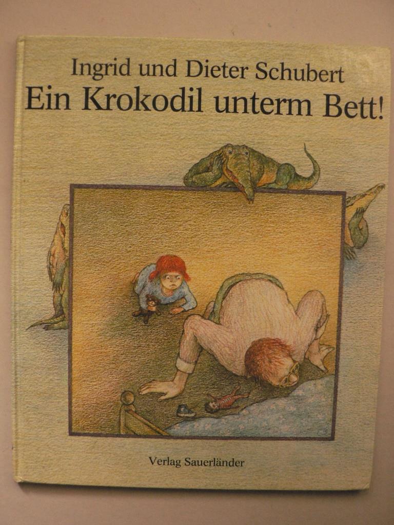 Schubert, Dieter/Schubert, Ingrid/Schnack, Elisabeth (Übersetz.) Ein Krokodil unterm Bett 2. Auflage