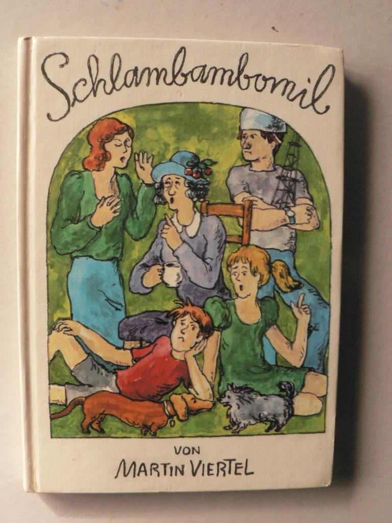 Martin Viertel/Ingrid Schuppan Schlambambomil oder Der eiserne Seehund 1. Auflage