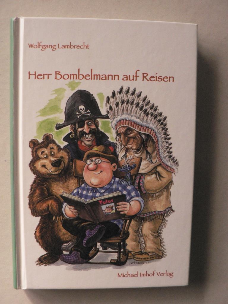 Lambrecht, Wolfgang/Spadaro, Filippo (Illustr.) Herr Bombelmann auf Reisen - Band 3 1. Auflage