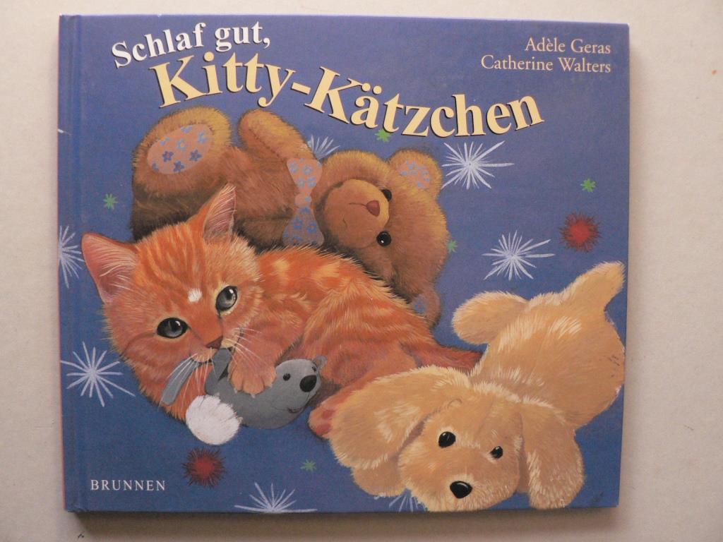 Geras, Adèle/Walters, Catherine (Illustr.) Schlaf gut, Kitty-Kätzchen
