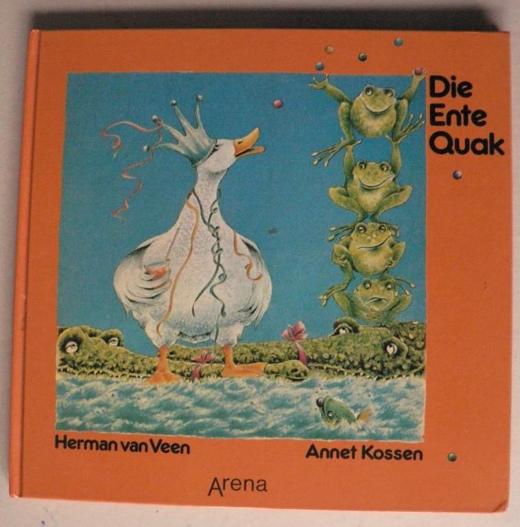 Veen, Herman van/Kossen, Annet/Woitkewitsch, Thomas (Übersetz.) Die Ente Quak. Ein altes Märchen 1. Auflage
