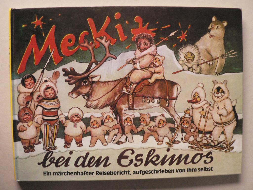 Mecki bei den Eskimos - Ein märchenhafter Reisebericht, aufgeschrieben von ihm selbst