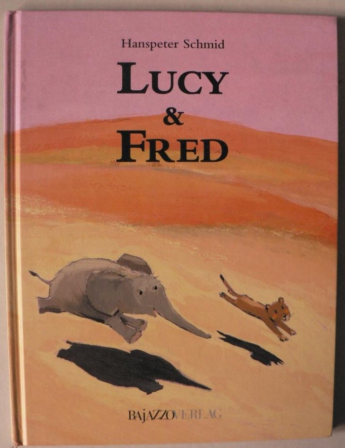 Schmid, Hanspeter  Lucy & Fred