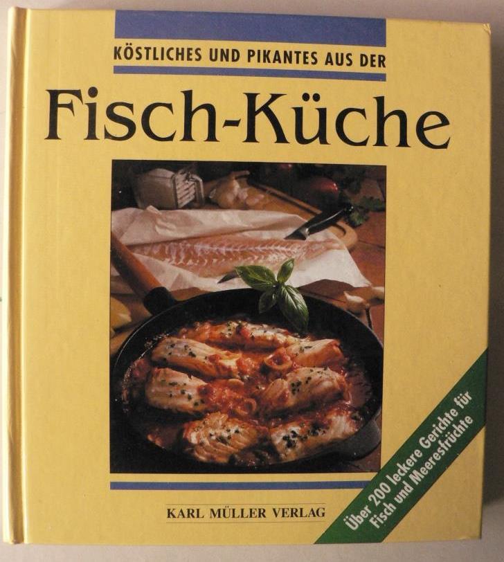 Köstliches und Pikantes aus der Fisch-Küche