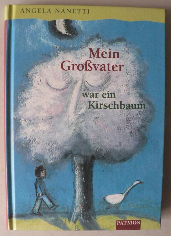 Nanetti, Angela/Griebel-Kruip,Rosemarie (Übersetz.)/Wilkon, Józef (Illustr.) Mein Großvater war ein Kirschbaum